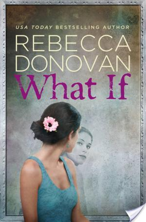 *~*What If by Rebecca Donovan Blog Tour – Pinterest Page Reveal, Review & TWO Giveaways*~*