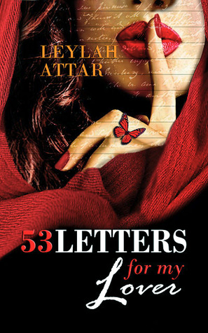 *~*53 Letters for My Lover by Leylah Attar Blog Tour – Excerpt, Review & Giveaway*~*