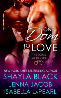 *~*One Dom to Love by Shayla Black, Jenna Jacob and Isabella LaPearl – Review & Giveaway*~*
