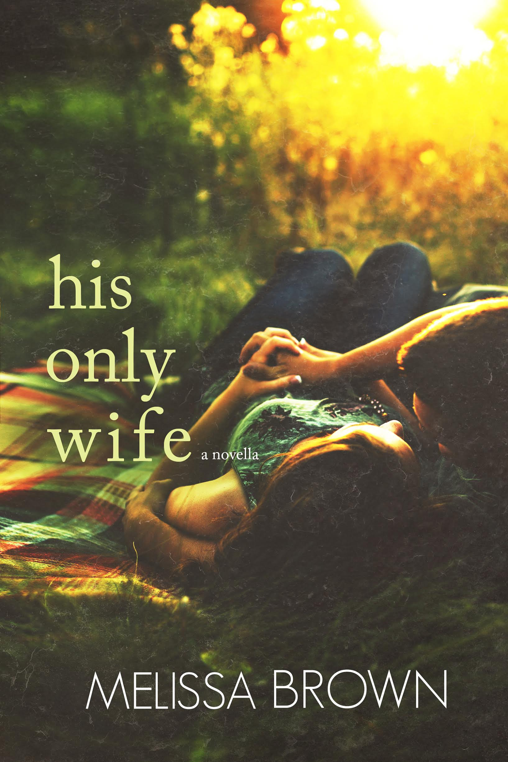 *~*His Only Wife by Melissa Brown Blog Tour – Review & Excerpt*~*
