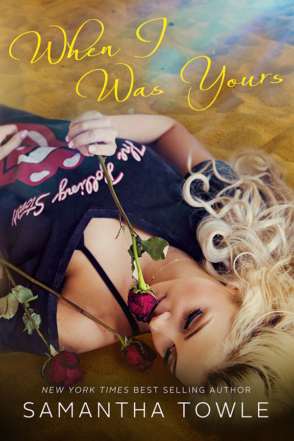 *~*When I Was Yours by Samantha Towle Blog Tour – Excerpt, Review & Giveaway*~*